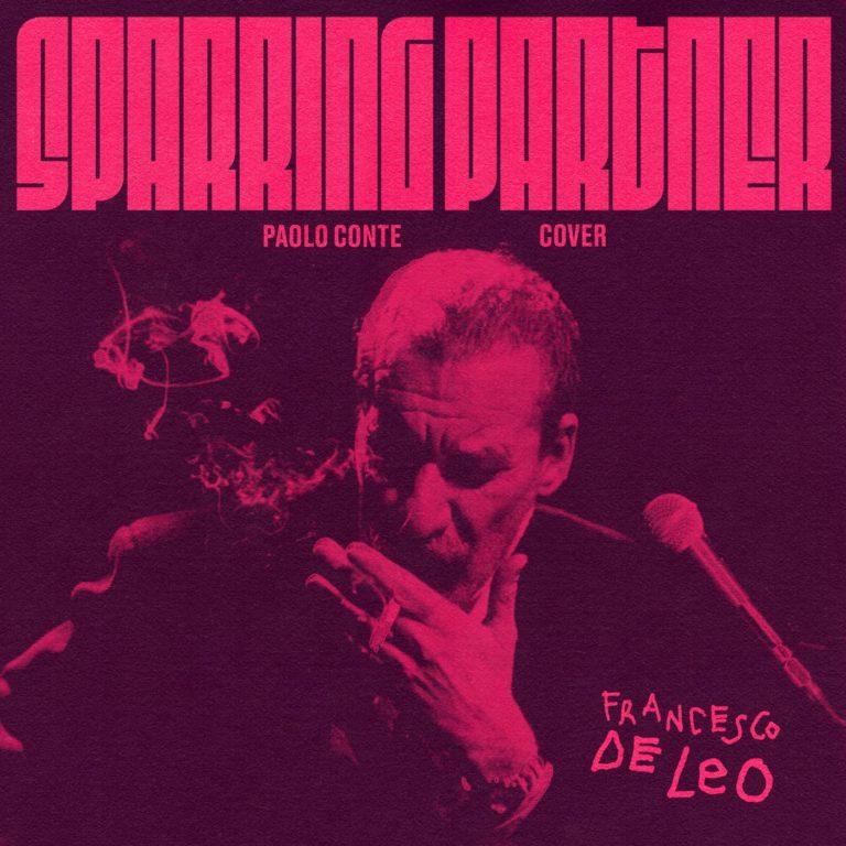 "Esce un nuovo singolo di Francesco De Leo: ""Sparring Partner"""